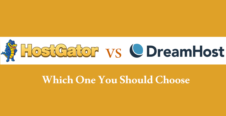 HostGator Vs DreamHost- Pros and Cons of Both Hosting Providers